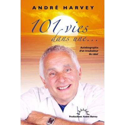 101 vies dans une... Autobiographie d'un troubadour du coeur